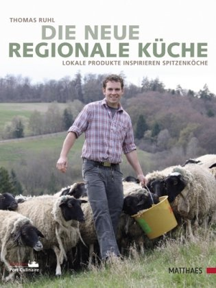Suchen : Die neue regionale Kche: Lokale Produkte inspirieren Spitzenkche